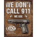 Tin Signs We Dont Call 911 We Use Colt